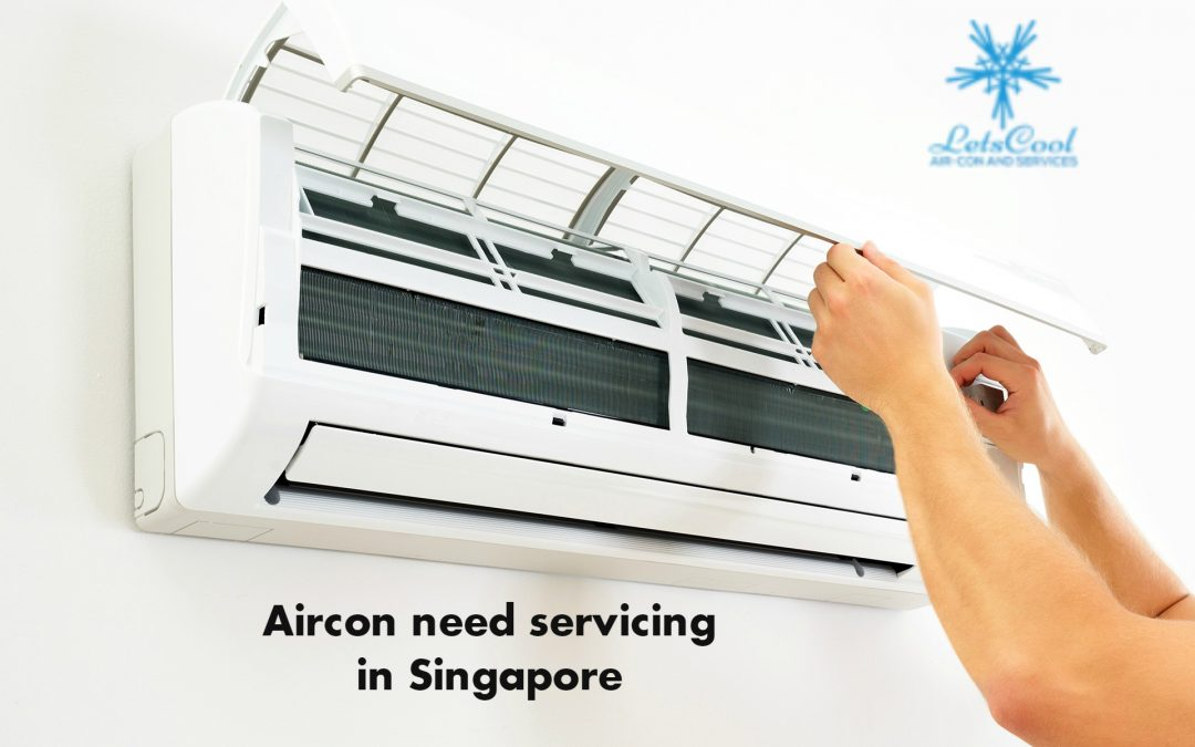 When does my aircon need servicing in singapore?