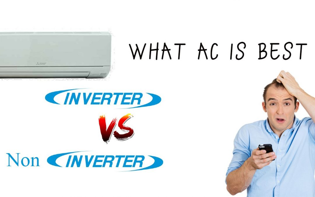 Inverter vs Non-inverter Air conditioner Pron's &Con's