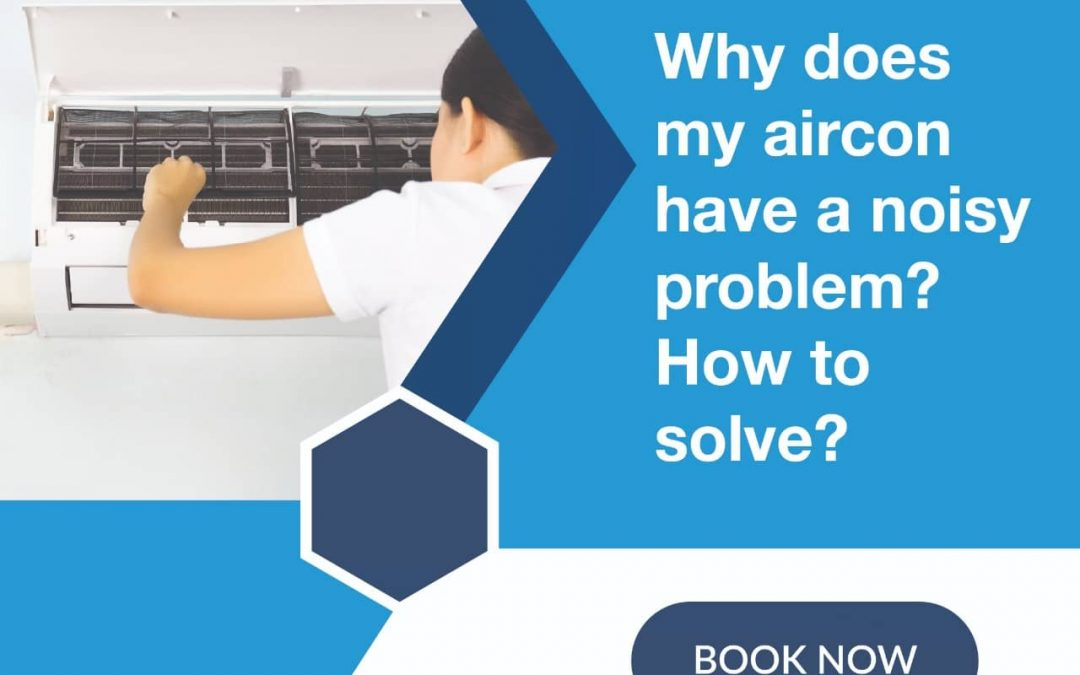 Why does my aircon have a noisy problem?